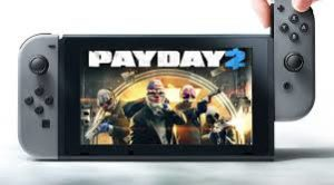 Payday 2 sur le Nintendo Switch